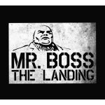MR BOSS - THE LANDING (2010)
